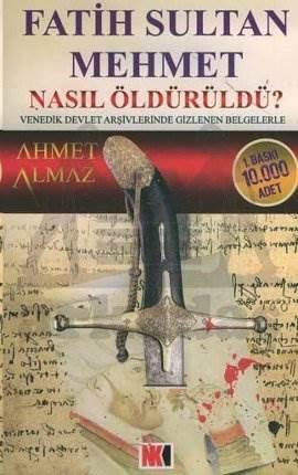 Fatih Sultan Mehmet Nasıl Öldürüldü? Venedik Devlet Arşivlerinde Gizlenen Belgelerle