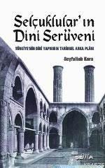 Selçuklular'in Dini Serüveni; Türkiye'nin Dini Yapisinin Arka Plani