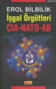 İşgal Örgütleri CIA-NATO-AB