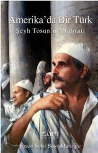 Amerika'da Bir Türk - Şeyh Tosun'un Hatıratı