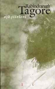 Aşk Şiirleri Rabindranath Tagore