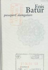 Pasaport Damgaları, Enis Batur (Baskısı Tükenmiştir!!!)