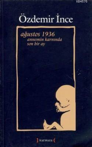 Agustos 1936 Annemin Karninda Son Bir Ay