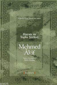 Mehmed Akif Hayati ve Toplu Siirleri