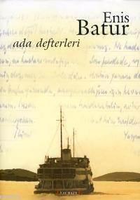 Ada Defterleri, Enis Batur  (Baskısı Tükenmiştir!!!)