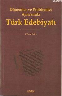 Dönemler Ve Problemler Aynasında Türk Edebiyatı