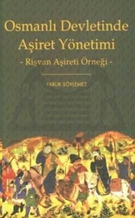 Osmanlı Devletinde Aşiret Yönetimi Rişvan Aşireti Örneği