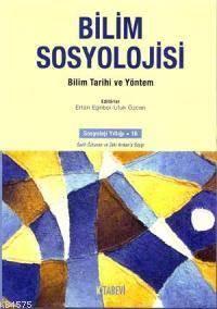Bilim Sosyolojisi - Bilim Tarihi ve Yöntem