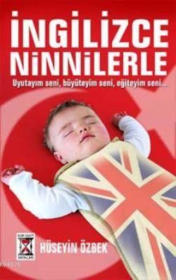 İngilizce Ninnilerle; Uyutayım Seni, Büyüteyim Seni, Eğiteyim Seni..