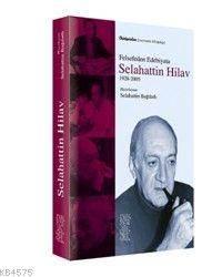 Felsefeden Edebiyata Selahattin Hilav 1928 - 2005