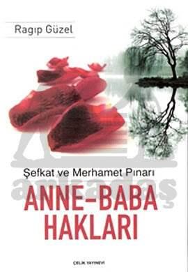 Anne Baba Hakkı - Şefkat ve Rahmet Pınarı
