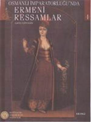 Osmanlı İmparatorluğu'nda Ermeni Ressamlar