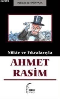 Nükte ve Fikralariyla Ahmet Rasim