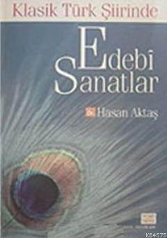 Klasik Türk Şiirinde Edebi Sanatlar