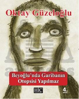 Beyoğlu'nda Garibanın Otopsisi Yapılmaz