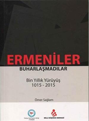 Ermeniler Buharlaşmadılar; Bin Yıllık Yürüyüş 1015-2015