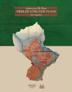 Ankara'nın İlk Planı 1924-25 Lörcher Planı