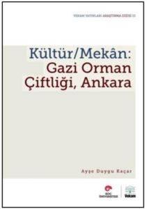 Kültür/Makan: Gazi Orman Çiftliği, Ankara