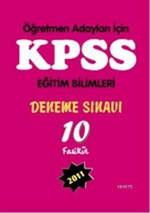KPSS Eğitim Bilimleri Deneme Sınavı; Öğretmen Adayları İçin - 10 Fasikül