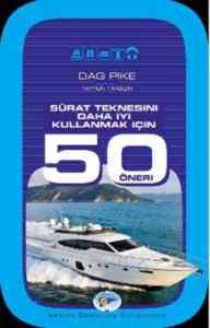 Sürat Teknesini Daha İyi Kulanmak için 50 Öneri