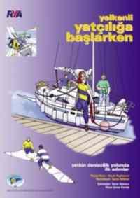 Yelkenli Yatçılığa Başlarken ( Yetkin Denizcilik Yolunda İlk Adımlar )