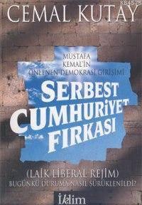 Mustafa Kemal´İn Önlenen Demokrasi Girişimi; Serbest Cumhuriyet Fırkası