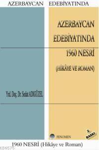 Azerbaycan Edebiyatında 1960 Nesri; (Hikâye Ve Roman)
