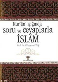 Kuran Işığında Soru Ve Cevaplarla İslam 1