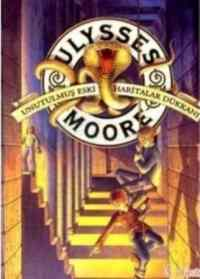 Ulysses moore 2- Unutulmuş Eski Haritalar Dükkanı