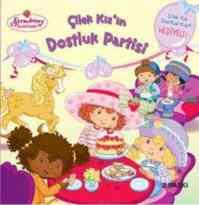 Çilek Kız'ın Dostluk Partisi