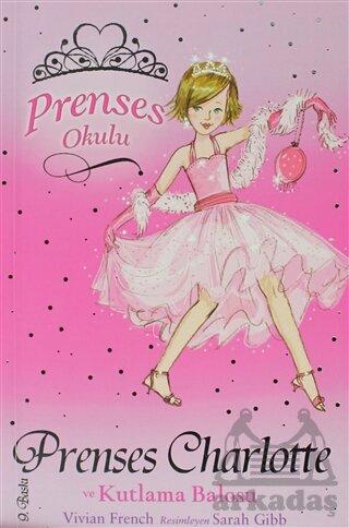 Prenses Okulu 1 - Prenses Charlotte ve Kutlama Balosu