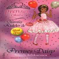 Prenses Okulu 9 - Prenses Daisy ve Sihirli Atlı Karınca