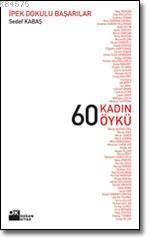 60 Kadın 60 Öykü