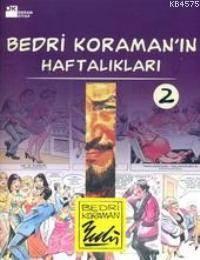 Bedri Koraman'in Haftaliklari 2