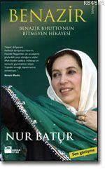 Benazir - Bhutto'Nun Bitmeyen Hikayesi