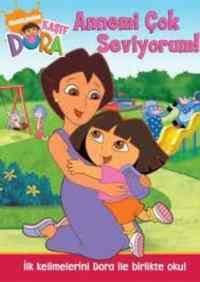 Kaşif Dora-Annemi Çok Seviyorum!