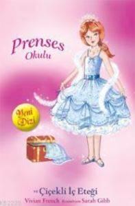Prenses Okulu 13 - Prenses Chole ve Çiçekli İç Eteği