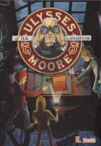 Ulysses Moore 6 - İlk Anahtar