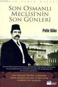 Son Osmanli Meclisi'Nin Son Günleri