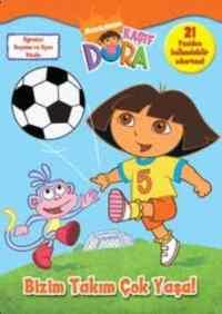 Kaşif Dora Bizim Takım Çok Yaşa