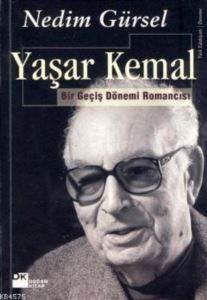 Yaşar Kemal; Bir Geçiş Dönemi Romancısı