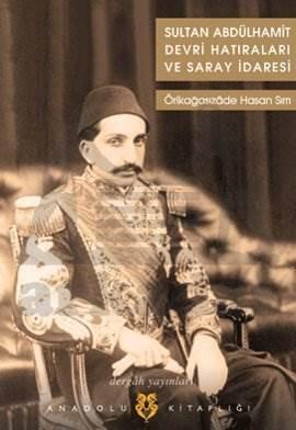 Sultan Abdülhamit Devri Hatıraları ve Saray İdaresi