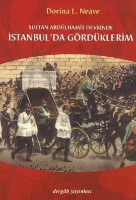 Sultan Abdülhamit Devrinde İstanbul'da Gördüklerim