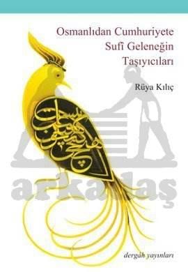 Osmanlıdan Cumhuriyete Sufi Geleneği Taşıyıcıları