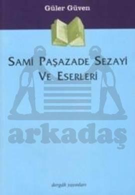 Sami Paşazade Sezayi ve Eserleri