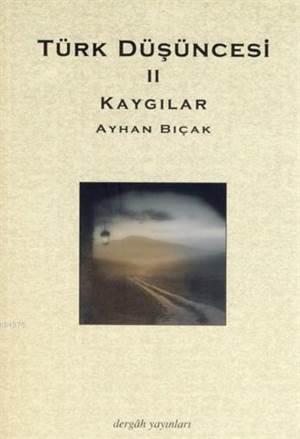 Türk Düşüncesi II - Kaygılar