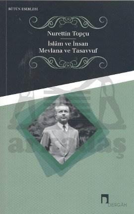İslam ve İnsan Mevlana ve Tasavvuf