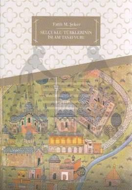 Selçuklu Türklerinin İslam Tasavvuru