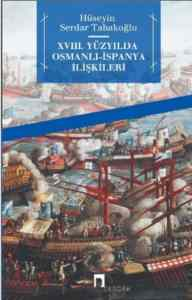 18.ci Yüzyılda Osmanlı-İspanya İlişkileri