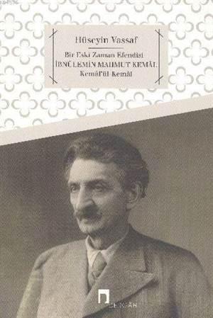 Bir Eski Zaman Efendisi İbnülemin Mahmud Kemal & Kemalü'l-Kemal